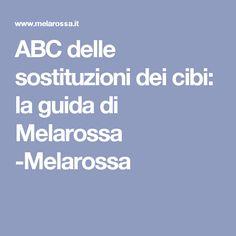 ABC delle sostituzioni dei cibi: la guida di Melarossa -Melarossa