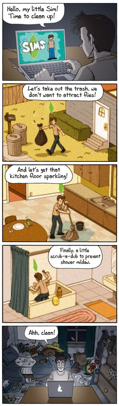 This is why I don't play Sims or farmville anymore! So true
