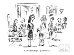 """""""I don't speak Yoga. I speak Pilates."""" - New Yorker Cartoon Poster Print by David Sipress at the Condé Nast Collection"""