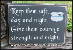 Police Wife, Keep Him Safe, Police Officer Gift, Police Officer, Keep Them Safe,  Law Enforement, Police, Wooden Signs by ONE11SIGNS on Etsy https://www.etsy.com/listing/277682216/police-wife-keep-him-safe-police-officer