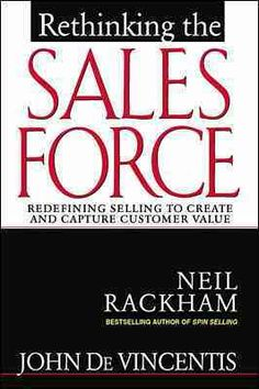 Precision Series Rethinking the Sales Force: Redefining Selling to Create and Capture Customer Value
