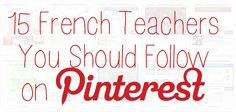 The French Corner: 15 French Teachers You Should Follow on Pinterest
