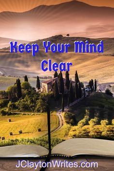 Keep Your Mind Clear at http://wp.me/p7z7Su-1in on JClaytonWrites.com. via @jonclayton