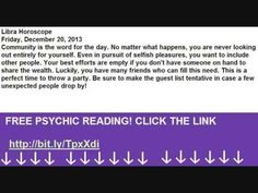 LIBRA HOROSCOPE December 2013 20 today astrology daily weekly monthly free psychic - YouTube