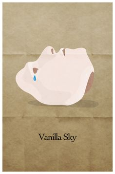 Vanilla Sky - one of my absolute favorite movies Best Movie Posters, Minimal Movie Posters, Minimal Poster, Movie Poster Art, Cool Posters, Epic Movie, Love Movie, Film Movie, Vanilla Sky