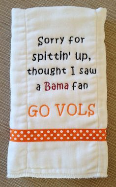 Tennessee Vols Burp Cloth by ThePersonalDesign on Etsy, $10.00 Not a vols fan, but I could make this and put different teams on it