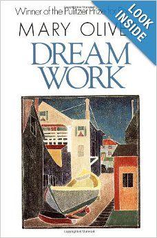 Dream Work: Mary Oliver: 9780871130693: Amazon.com: Books