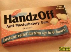 Anti-masturbatory gum. I wonder what exactly is in this?!