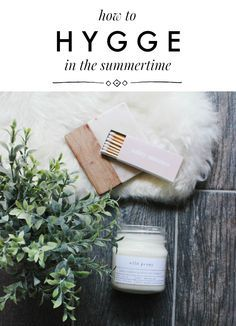 how to hygge in the summertime | la petite farmhouse