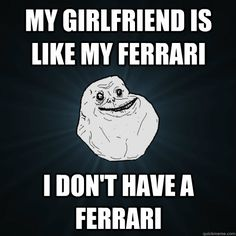 Forever Alone LOL