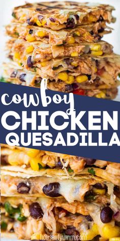 recipes Cowboy Chicken Quesadilla This Cowboy Quesadilla is loaded up with a BBQ Chicken, a black bean Texas caviar and lots of fresh off the block, melty cheese! Perfect for dinner time, this dish will please the whole family!