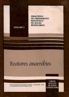 CHERNICHARO, Carlos Augusto de Lemos. Reatores anaeróbios. Departamento de Engenharia Sanitária e Ambiental da UFMG. Belo Horizonte: UFMG, 1997. 245 p. (Princípios do tratamento biológico de águas residuárias, 5). ISBN 8570411308. Inclui bibliografia (ao final de cada capítulo); il.; 24cm.  Palavras-chave: AGUAS RESIDUARIAS/Tratamento biológico.  CDU 628.355 / C521 / 3 ed. / 1997