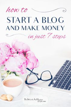 Awesome step-by-step tutorial on how to start a blog and make money in just 7 steps