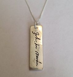 Memorial jewelry - the signature of your lost loved one on a silver pendant, all hand made to order!