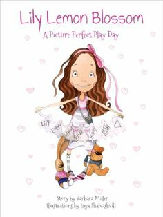 Lily Lemon Blossom A Picture Perfect Play Day by Barbara Miller, http://www.amazon.com/dp/B0099K5GRO/ref=cm_sw_r_pi_dp_BmcPrb17723T6