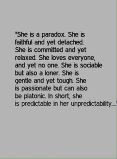 She is a paradox.