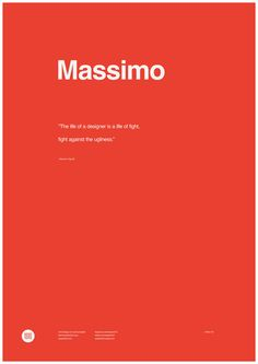 """""""The life of a designer is a life of fight, fight against the ugliness.""""- Massimo Vignelli- http://weare1910.com"""