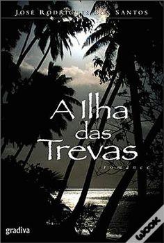 A Ilha das Trevas, José Rodrigues dos Santos - WOOK