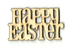 Happy Easter Sign Unfinished Laser Cut Wood Shape ESR170