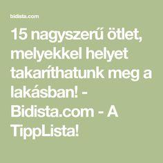 15 nagyszerű ötlet, melyekkel helyet takaríthatunk meg a lakásban! - Bidista.com - A TippLista!