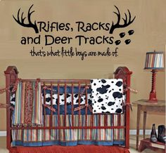 Rifles Racks, And Deer Tracks, That's What Little Boys Are Made Of #1 ~ Wall…