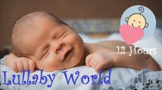 ❤ 12 HOURS ❤ Lullaby for Babies to go to Sleep - Baby songs - Baby lulla...