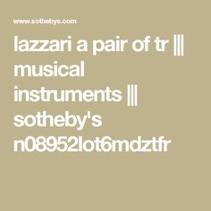 lazzari a pair of tr     musical instruments     sotheby's n08952lot6mdztfr