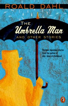 Roald Dahl - The Umbrella Man and Other Stories (Short Story Collection) Roald Dahl Quotes, Middle School Books, Umbrella Man, Kid President, Blog Design, Quotes For Kids, Read Aloud, Blogger Themes, Book Recommendations