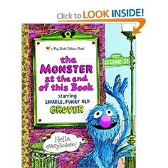 The Monster at the End of this Book (Sesame Street) - A must-read for every kid and their parents.