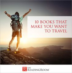 10 Books that Make You Want to Travel | The Reading Room Blog