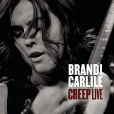 Brandi Carlile: Creep (Live)