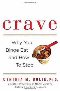 Crave: Why You Binge Eat and How to Stop by Cynthia M. Bulik http://www.amazon.com/dp/0802717101/ref=cm_sw_r_pi_dp_56yZvb0JEXR81