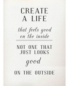 Create a life ...