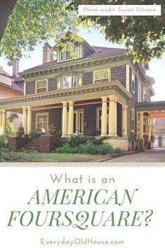 What Are The Characteristics Of An American Foursquare Home Americanfoursquarestyle Foursquarehomestyle Foursquarearchitecture