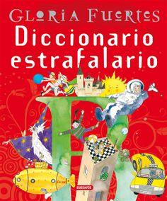 Diccionario estrafalario / Gloria Fuertes ; ilustrado por Jesús Gabán