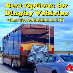 Best Options for Dinghy Vehicles: Since dinghy vehicles (Cars Towed Behind an…