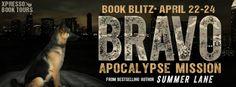 #BookBlitz – Bravo: Apocalypse Mission by Summer Lane #Giveaway   Ali - The Dragon Slayer http://cancersuckscouk.ipage.com/bookblitz-bravo-apocalypse-mission-by-summer-lane-giveaway/