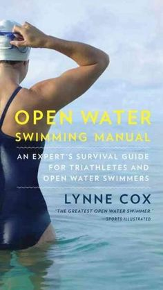 Lynne Cox - Open Water Swimming Manual: An Expert's Survival Guide for Triathletes and Open Water Swimmers Swimming Videos, Swimming Kit, Swimming Funny, Open Water Swimming, Swimming Cake, Swimming Drills, Competitive Swimming, Triathlon Swimming, Swim Training
