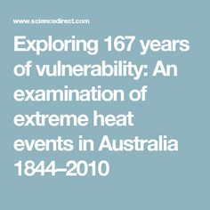 Exploring 167 years of vulnerability: An examination of extreme heat events in Australia 1844–2010