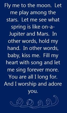 Frank Sinatra - Fly Me to the Moon - song lyrics, song quotes, songs, music lyrics, music quotes. Can't listen to Frank and not think of my daddy and dancing with him in our living room. Great Song Lyrics, Song Lyric Quotes, Music Lyrics, Music Quotes, Love Songs, Love Song Quotes, Moon Quotes, Jason Mraz, The Words