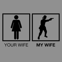 Your Wife / My Wife  Gun Shirt by Friendly Fire Design and Quick Draw Shirts on Etsy. www.quickdrawshirts.com