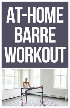 Hit the Barre at home with this awesome workout ;)