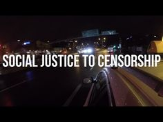WHEN SOCIAL JUSTICE LEADS TO CENSORSHIP - YouTube
