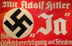 """Nazi Propaganda - """"With Adolf Hitler for equal rights and peace."""" [on display at Chicago's Field Museum]"""