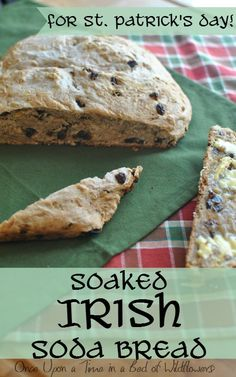 Soaked Irish Soda Bread // Once Upon a Time in a Bed of Wildflowers