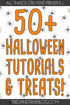 50+ Halloween Tutorials and Recipes that you and your family will love!
