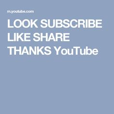 LOOK SUBSCRIBE LIKE SHARE THANKS YouTube