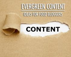 Evergreen Content Ideas For Food Bloggers