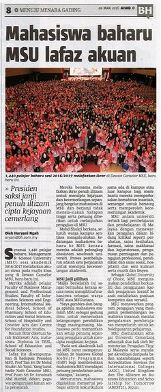 1,440 of Management & Science University (MSU) students for 2016/2017 academic session sworn in the Oath Taking Ceremony recently.  Berita Harian. 20 March 2016