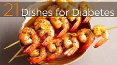 21 Dishes for #Diabetes: Eating a diabetes-friendly diet can make the difference in your ability to keep your blood sugar levels under control.